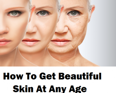 How To Get Beautiful Skin At Any Age